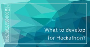 What to develop for Hackathon